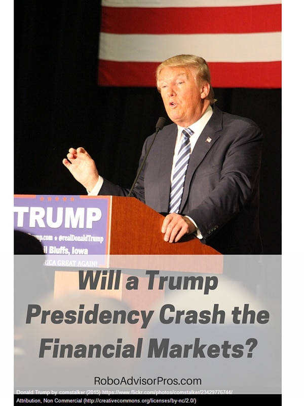 Will a Trump presidency crash the financial markets? Are you afraid the stock market will crash? See what financial pros are sayin.