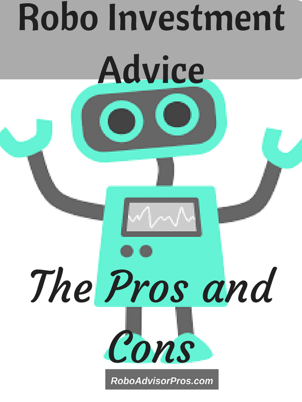 Robo Investment Advice-Pros and Cons-Still on the fence about robo-advisors? Here's your answer.