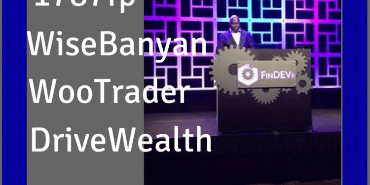 FinDEVr 2016 stand outs! 1787fp, WiseBanyan, Woo Trader, DriveWealth Drill downs