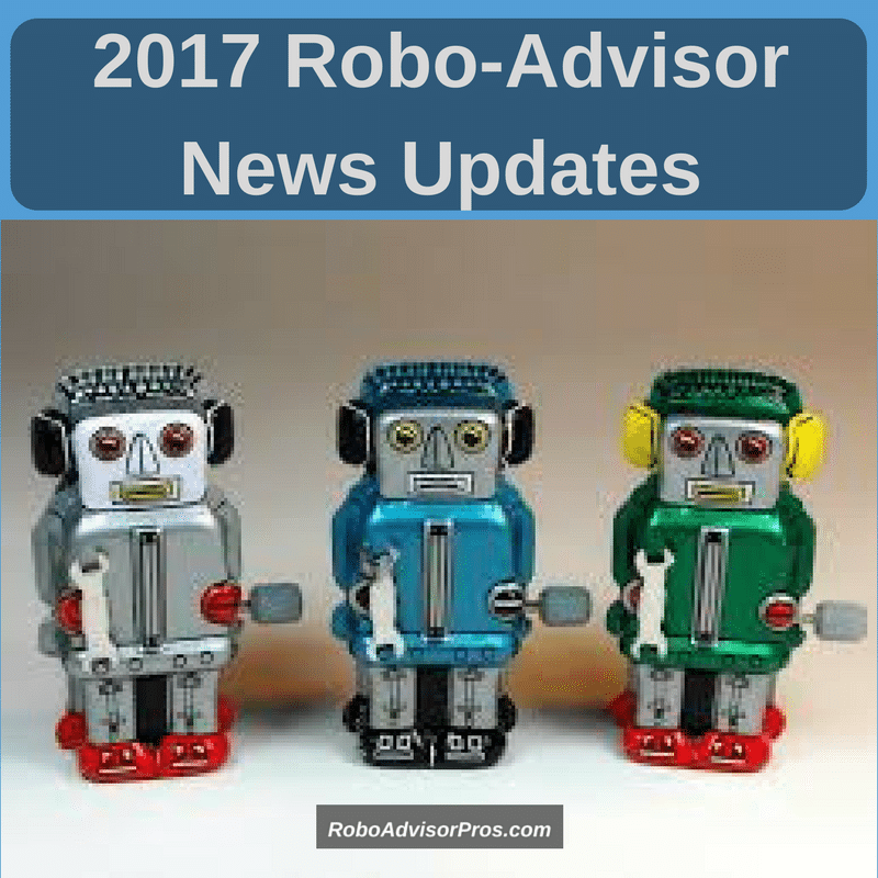 2017 robo-advisor news updates from WSJ, CNET, MarketWatch and more.