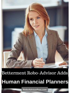 Betterment robo-advisor with financial planner. Better fee structure too.