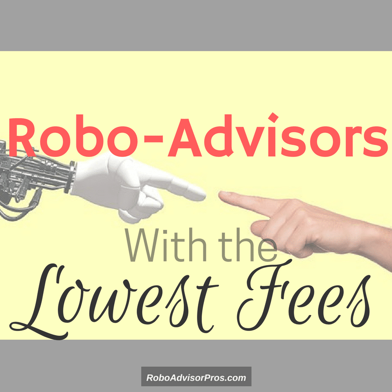 Best 6 Robo-Advisors with the lowest fees. Get the best info about these low fee robo's, including minimums and top features.