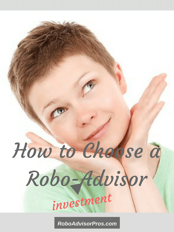 How to choose a robo-advisor. 7 easy questions to ask.
