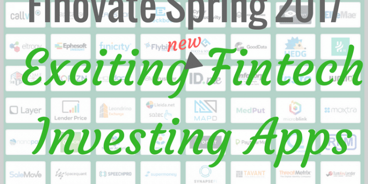 Top new fintech investing and robo-advisor apps from Finovate 2017.