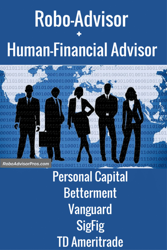 Robo-advisors with access to human financial advisors.