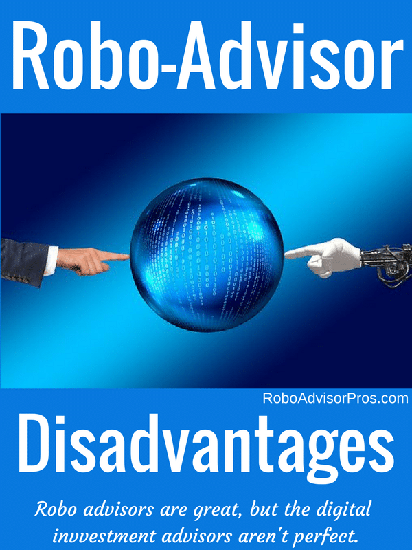 Disadvantages of robo-advisors- Dig in to the cons of robo-advisors, not only the pros.