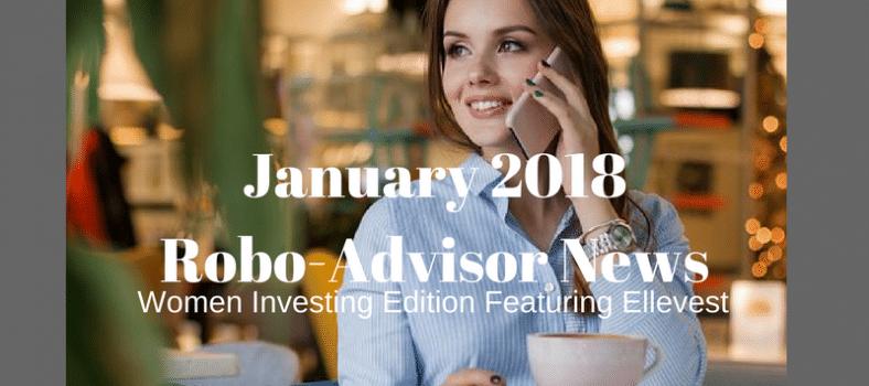 Robo-Adviser News - January 2018 - Ellevest Robo-Advisor for Women is Featured
