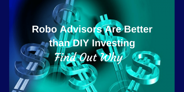 Robo-adviser or DIY - Find out why digital investing is better than DIY investing with mutual funds or ETFs