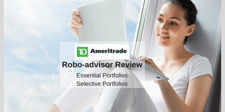 TD Ameritrade Essential Portfolios Robo Advisor and Selective Portfolios with Human Advisor