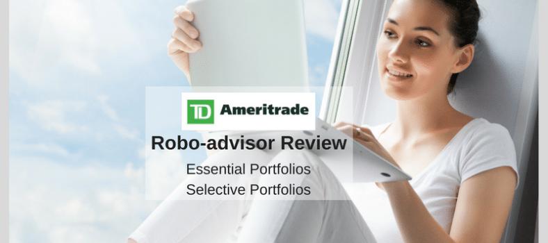 TD Ameritrade Essential Portfolios Robo Advisor and Selective Portfolios with Human Advisor