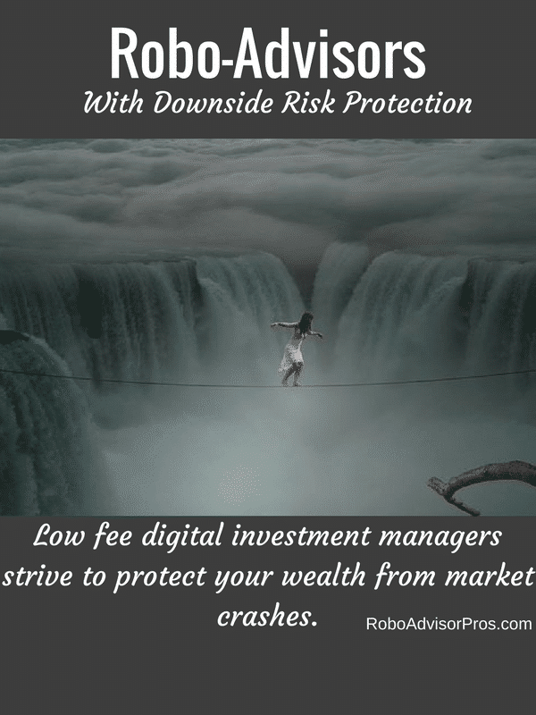 Robo Advisers with downside risk protection - maybe. Robo advisors seek to save investments from market crashes