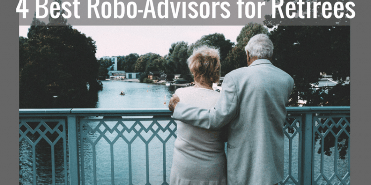 4 Best Robo Advisors for Retirees