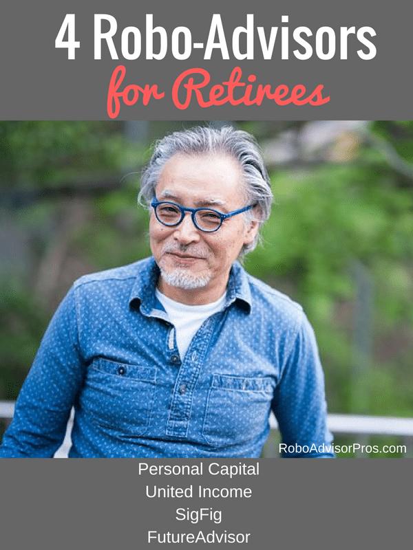 4 Best Robo Advisers for Retirement - Personal Capital, United Income, SigFig, FutureAdvisor