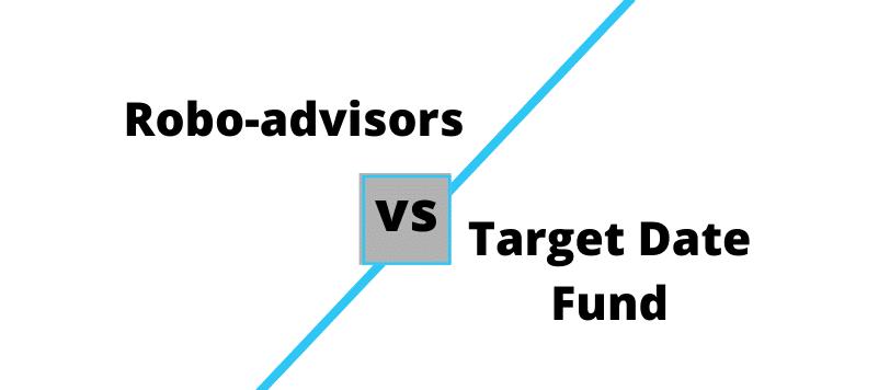 robo advisor vs target date fund
