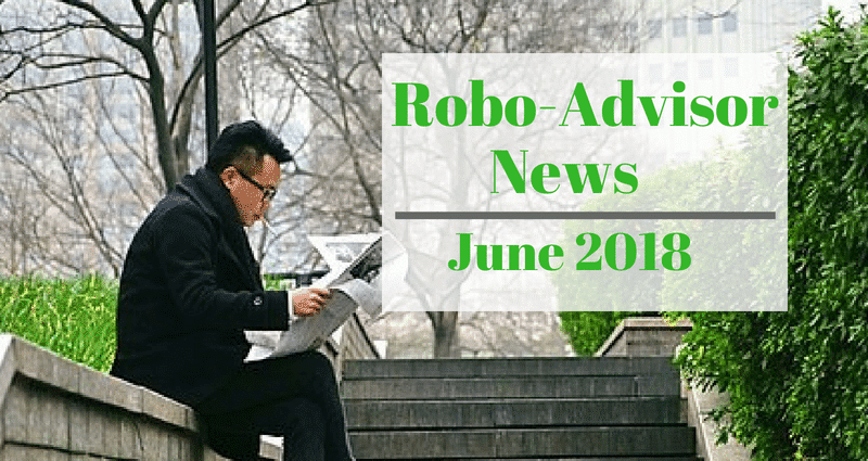 robo-advisor-news-june-2018