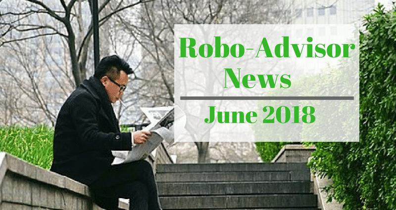 robo-advisor-news-june-2018