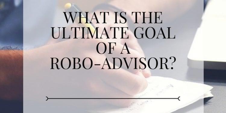 Goal of a robo-advisor