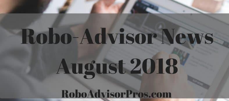 robo-advisor-news-august-2018
