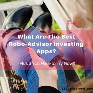 best-robo-advisor-investing-apps