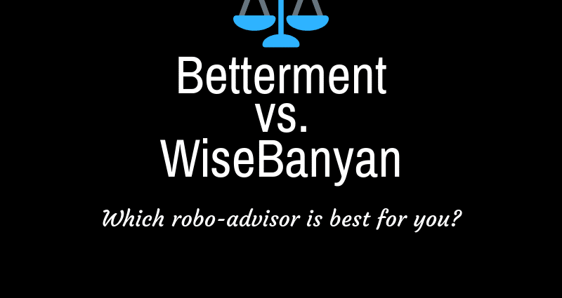 Betterment vs. WiseBanyan Robo-advisor comparison