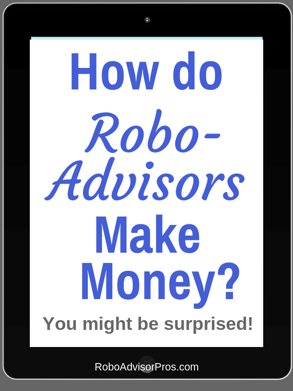 How robo-advisors make money
