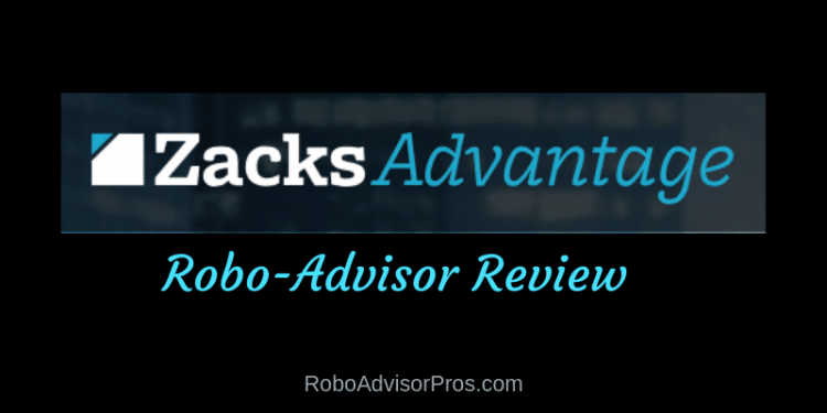 Zacks Advantage Robo-Advisor Review