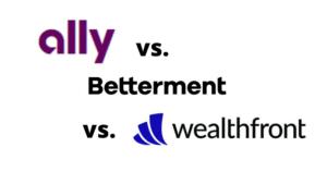Ally Invest vs Betterment vs Wealthfront