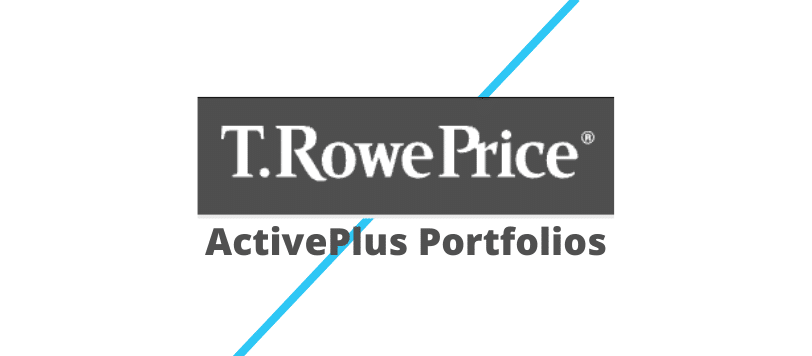 t rowe price activeplus portfolios review