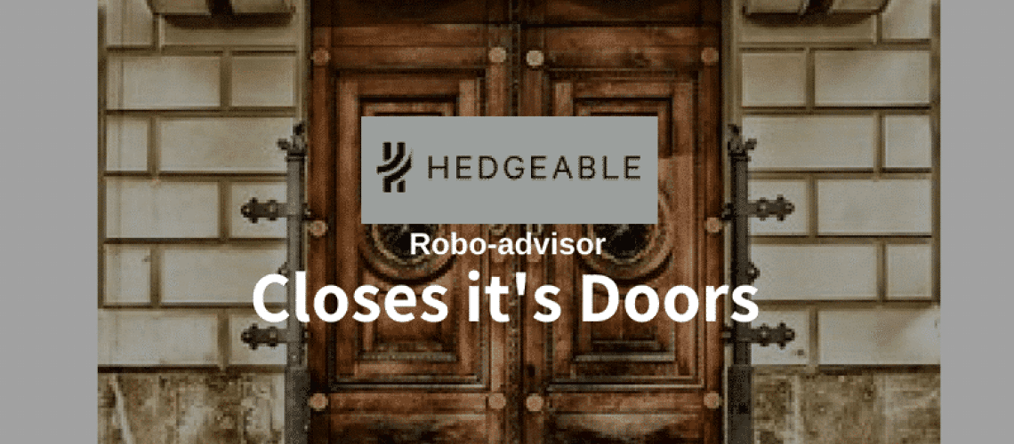 Hedgeable closes its doors.