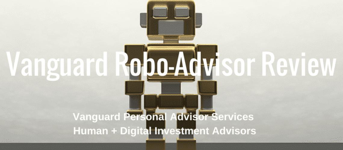 Vanguard Personal Investor Services - Robo Advisor Review - human + digital advice