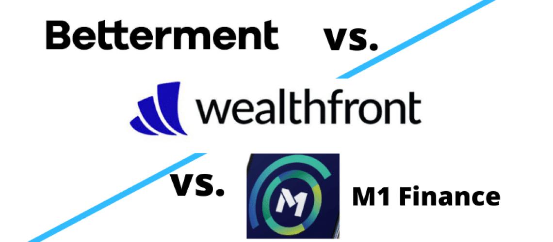 betterment vs wealthfront vs m1 finance