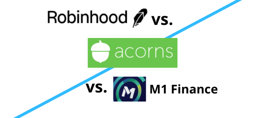 Robinhood vs Acorns vs M1 Finance